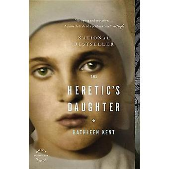 The Heretic's Daughter - A Novel by Kathleen Kent - 9780316024495 Book