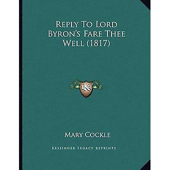 Reply to Lord Byron's Fare Thee Well (1817) by Mary Cockle - 97811648