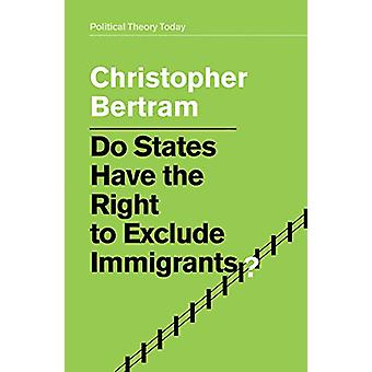 Do States Have the Right to Exclude Immigrants? by Do States Have the