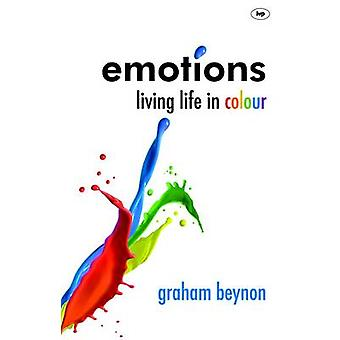 Emotions - Living Life in Colour by Graham Benyon - 9781844745890 Book