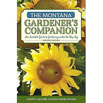The Montana Gardener's Companion: An Insider's Guide to Gardening Under the Big Sky (Gardening Series)