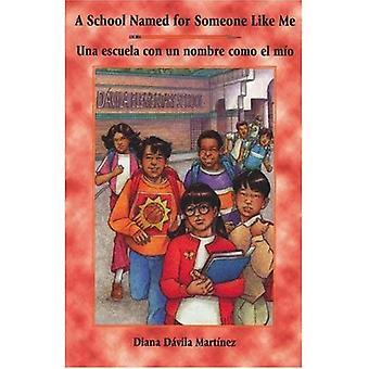 School Named for Someone like Me/Una Escuela Con Un Nombre Como El Mio