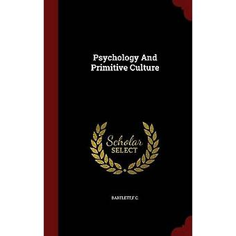 Psychology And Primitive Culture by Bartlett & FC