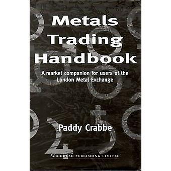 Metall handel handbok en marknad följeslagare för användare av London Metal Exchange av Crabbe & Paddy