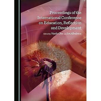 Proceedings of the International Conference on Education Reflection and Development by Vasile Chis & Ion Albulescu