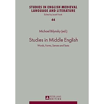 Studies in Middle English: Words Forms Senses and Texts (Studies in English Medieval Language and Literature) (Hardcover) by Bilynsky Michael