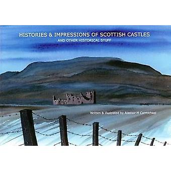 Histories and Impressions of Scottish Castles . . .