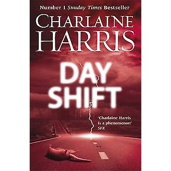 The Day Shift by Charlaine Harris - 9780575092907 Book