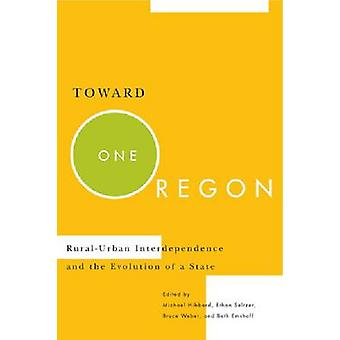 Toward One Oregon - Rural-Urban Interdependence and the Evolution of a