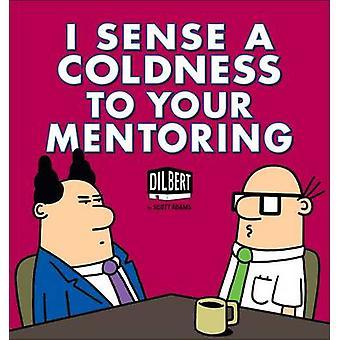 Ik heb het gevoel een kou naar uw begeleiding - een Dilbert Book door Scott Adams-