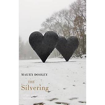 The Silvering by Maura Dooley - 9781780370941 Book