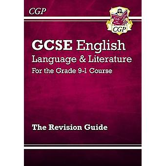 New GCSE English Language and Literature Revision Guide - For the Gra