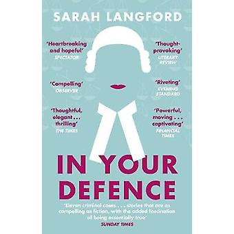 In Your Defence - Stories of Life and Law by In Your Defence - Stories