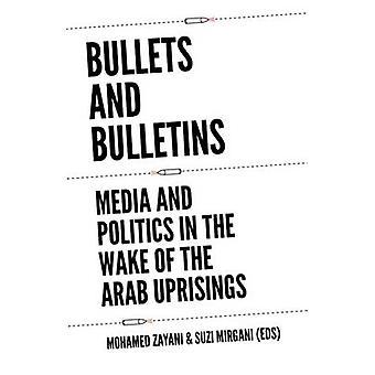 Kugeln und Bulletins - Medien und Politik im Zuge des arabischen Upr
