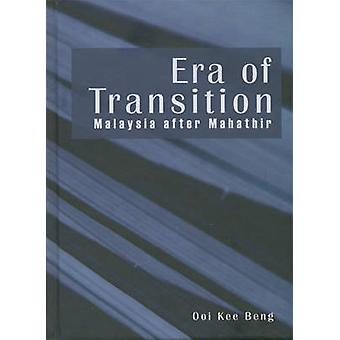 Era of Transition - Malaysia After Mahathir by Ooi Kee Beng - 97898123
