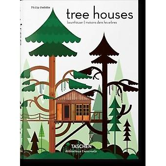 Tree Houses - Fairy-Tale Castles in the Air by Philip Jodidio - 978383