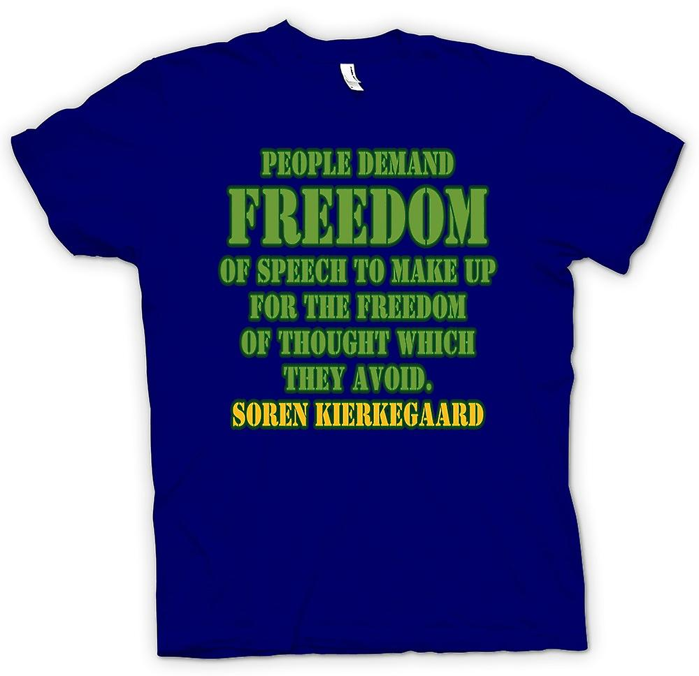 Mens T-shirt - People Demand Freedom Of Speech - Soren Kierkegaard