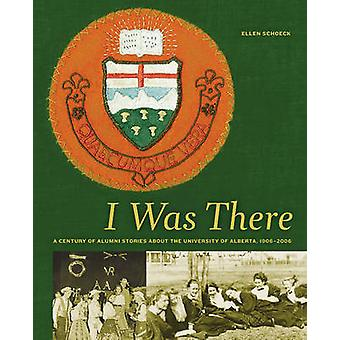 I Was There - A Century of Alumni Stories About the University of Albe