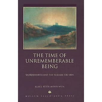 The Time of Unrememberable Being - Wordsworth and the Sublime - 1787-1