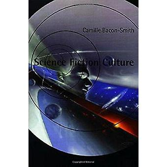 Science Fiction Culture by Camille Bacon-Smith - 9780812215304 Book