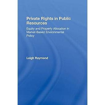 Droits privés de ressources publiques - équité et attribution de propriété dans