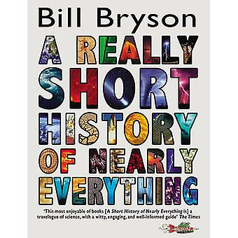 A Really Short History of Nearly Everything by Bill Bryson - 97805525