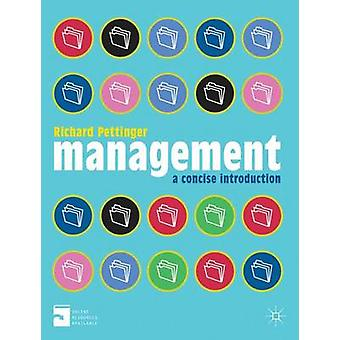 Management - A Concise Introduction by Richard Pettinger - 97802302853