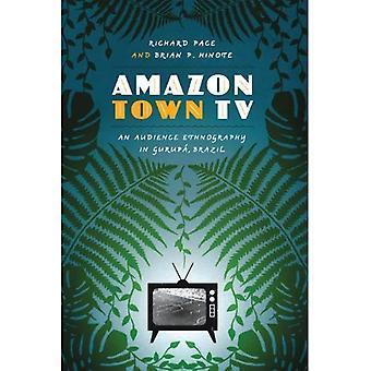 TV cidade Amazônica: Uma etnografia de audiência em Gurupá, Brasil (Joe R. & Teresa Lozano Long série na América Latina...