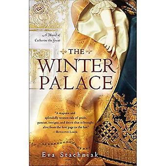 Le palais d'hiver: Un roman de Catherine la grande