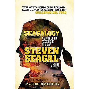 Seagalogy: The Ass-Kicking Films of Steven Seagal