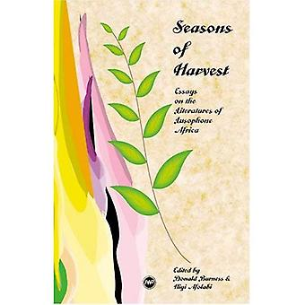 Seasons of Harvest: Essays on the Literature of Lusophone Africa