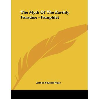 The Myth of the Earthly Paradise