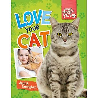 Love Your Cat (Your Perfect Pet (Windmill))