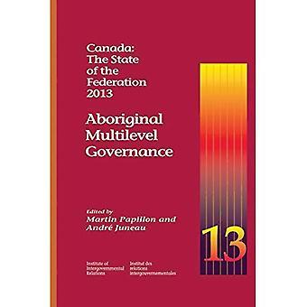Canada: L'état de la Fédération de 2013 (Policy reine Studies Series)