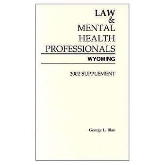 Law and Mental Health Professionals Wyoming  2002 Supplement