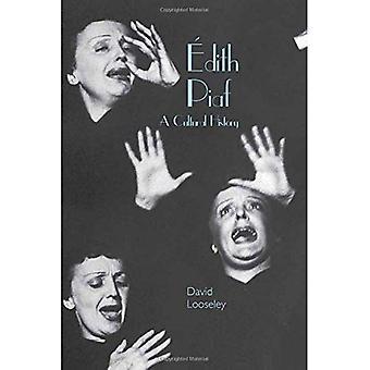 Edith Piaf: En kulturhistoria