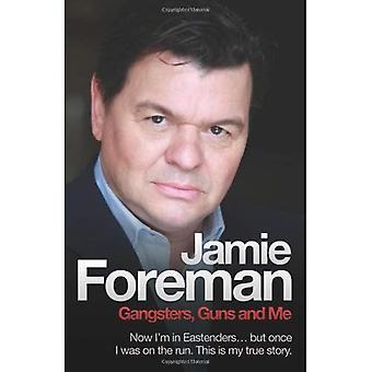 Jamie Foreman - Gangsters, kanoner och mig
