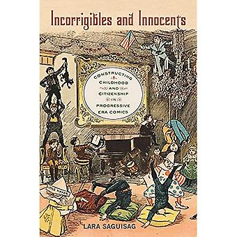 Incorrigibles and Innocents:� Constructing Childhood and Citizenship in Progressive Era Comics