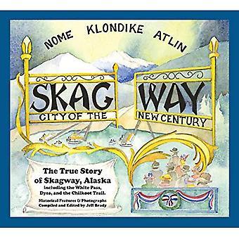 Skagway: Stad van de nieuwe eeuw