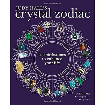 Judy Hall's Crystal Zodiac: gebruiken van geboortestenen voor vermeerderen uw leven
