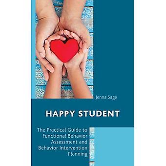 Happy Student: The Practical Guide to Functional Behavior Assessment and Behavior Intervention Planning
