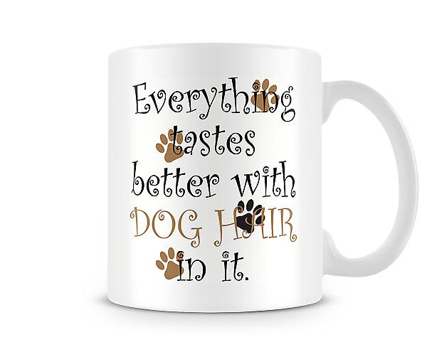 Everything Tastes Better Dog Hair Mug