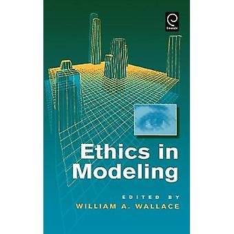 Ethics in Modeling by Wallace
