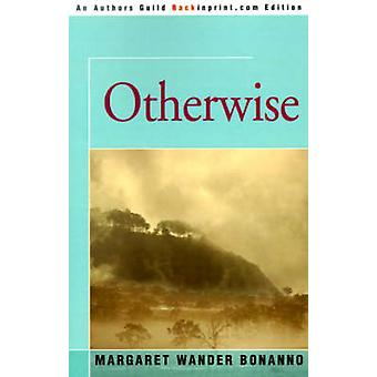 Otherwise by Bonanno & Margaret Wander