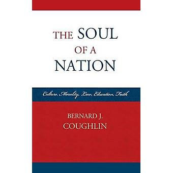 The Soul of a Nation Culture Morality Law Education Faith by Coughlin