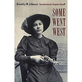 Some Went West by Johnson & Dorothy M.