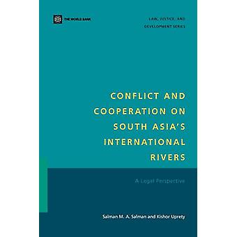Conflict and Cooperation on South Asias International RiversA Legal Perspective by Salman & Salman M. A.
