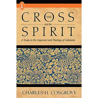 The Cross and the Spirit by Cosgrove & Charles H.