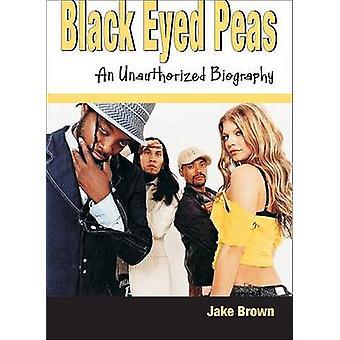 Black Eyed Peas eine nicht autorisierte Biographie von Braun & Jake