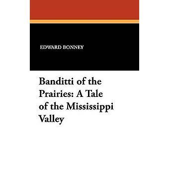 Bandidos da história do vale do Mississippi por Bonney & Edward pradarias A